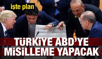 Plan hazır! Türkiye, ABD'ye misillemeye yapacak