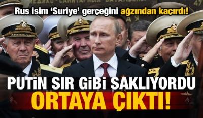 Putin sır gibi saklıyordu! Suriye gerçeği...