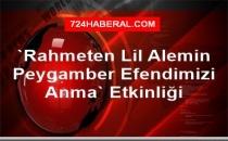 Rahmeten Lil Alemin Peygamber Efendimizi Anma