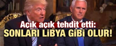 Resmen tehdit etti: Sonunuz Libya gibi olur!