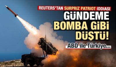 Reuters'tan sürpriz Patriot iddiası! Türkiye ile..