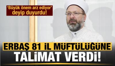 Son dakika haberi: Diyanet'ten 81 il müftülüğüne talimat!