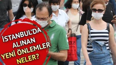 Son dakika: İstanbul Valiliği açıkladı! İşte yeni tedbirler...