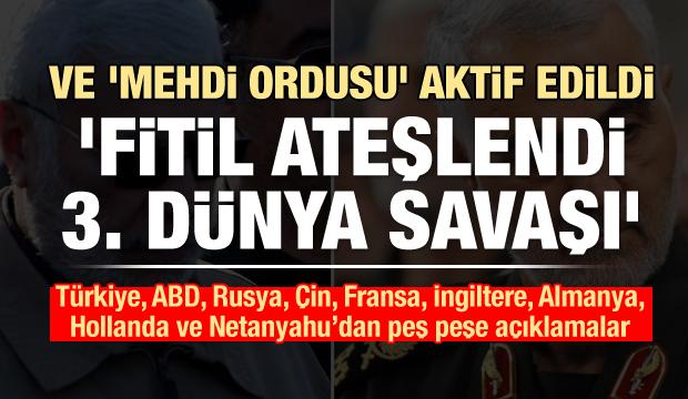 Son Dakika: Mehdi Ordusu aktif edildi! Türkiye, Rusya, ABD ve Çin'den açıklama