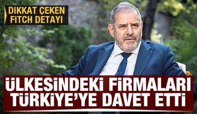 Ülkesindeki firmaları Türkiye'ye yatırıma davet etti