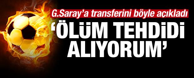 G.Saray'a transferini böyle açıkladı! Ölüm tehditleri...