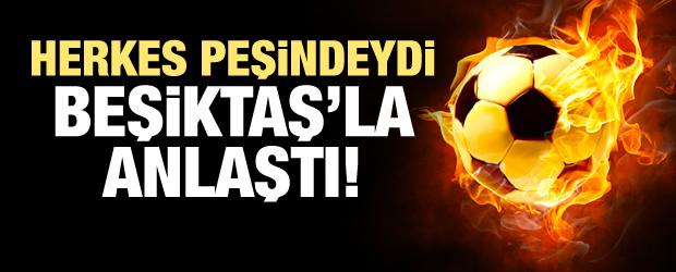 Herkes peşindeydi Beşiktaş transferi bitirdi!