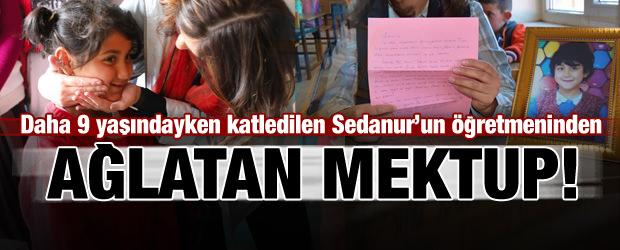 Sedanur'un öğretmeninden duygu dolu mektup!