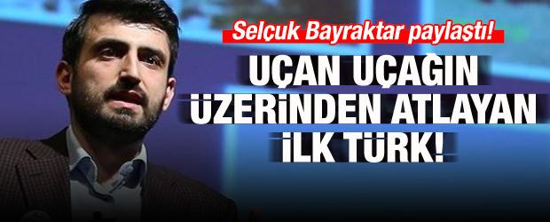 Selçuk Bayraktar uçan İHA'nın üzerinden atlayan Türk'ü paylaştı