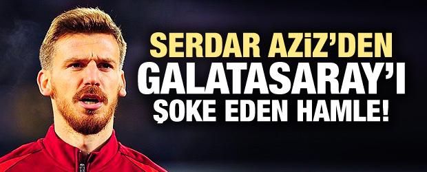 Serdar Aziz'den G.Saray'ı şoke eden hamle!