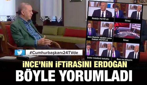 İnce'nin İftirasını Erdoğan Böyle Yorumladı