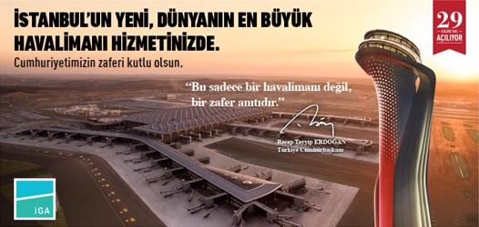 İstanbul Yeni Havalimanı Cumhuriyetimizin 95. Yılında Hizmetinizde!