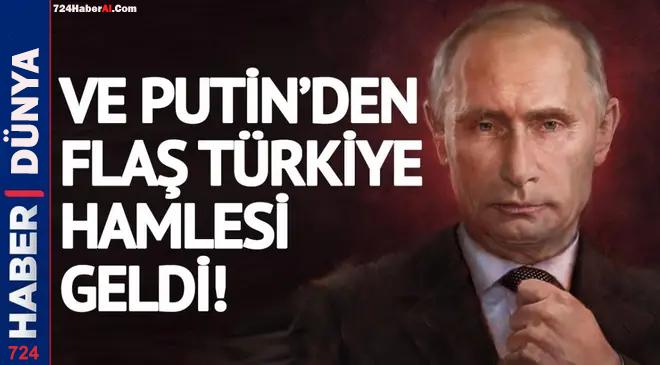 Rusya'dan flaş Türkiye hamlesi geldi!
