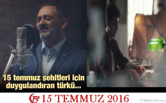 15 Temmuz Şehitleri İçin Duygulandıran Türkü