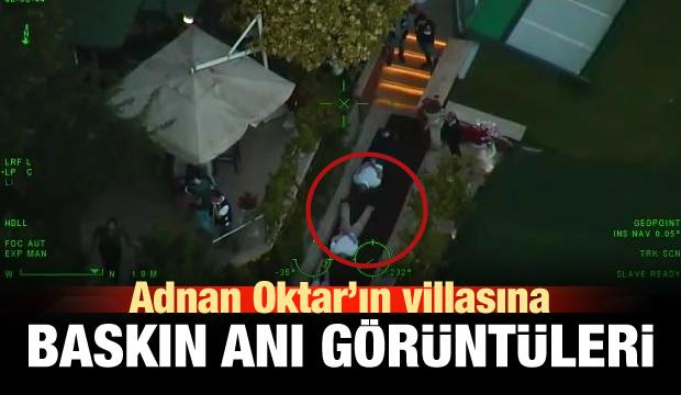 Adnan Oktar'ın Villasına Baskın Anının Görüntüleri!