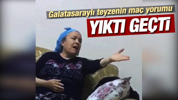 Galatasaraylı Teyzenin Maç Yorumları Gündem Oldu