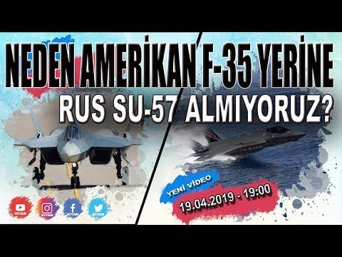Neden Amerikan F-35 Yerine Rus SU-57 Almıyoruz? S-400 Krizi Üzerine