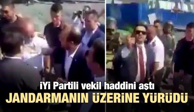 İYİ Partili vekil jandarmanın üzerine yürüdü!