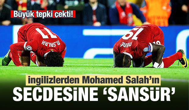 İngilizlerden Salah'ın secdesine sansür!